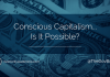 Dov Baron, Authentlic Leadership Expert, asks if conscious capitalism is possible?