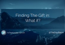 "Dov Baron, Authentic Leadership Expert blog on ""What if?"""