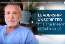 Dov Baron, expert on Authentic Leadership, asks What is The Meaning of Achieving?