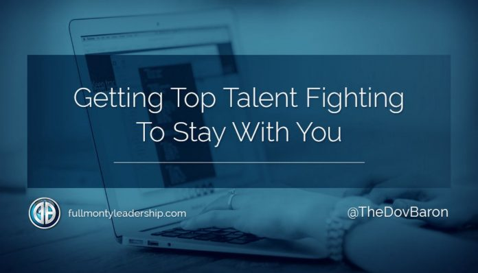 Dov Baron advice on getting top talent fighting to stay with you!