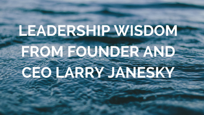 leadership wisdom from CEO Larry Janesky