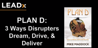 3 Ways Disruptors Dream, Drive, And Deliver | Mike Maddock