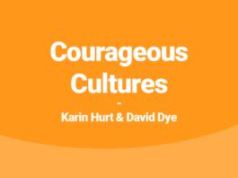 Courageous Cultures | Karin Hurt & David Dye
