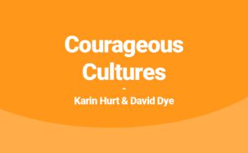 Courageous Cultures   Karin Hurt & David Dye