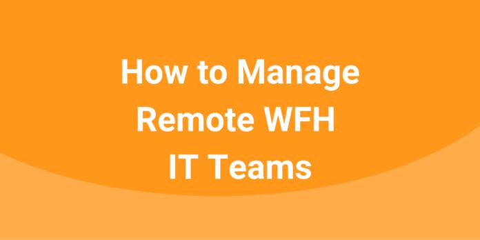 manage-remote-it-teams-wfh.png
