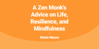 A Zen Monk's Advice on Life, Resilience, and Mindfulness
