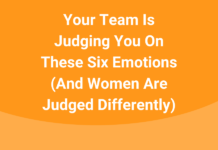 your-team-is-judging-you-on-these-six-emotins-and-women-are-judged-differently